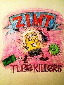 ZIMT Tube Killers
